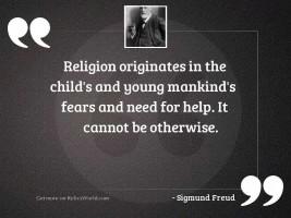 Religion originates in the child'