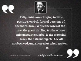 Religionists are clinging to little,