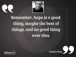 Remember Hope is a good