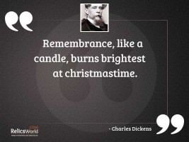 Remembrance like a candle burns