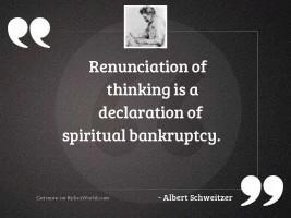 Renunciation of thinking is a