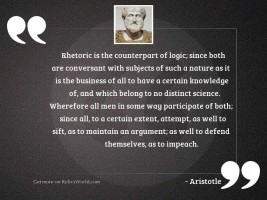 Rhetoric is the counterpart of