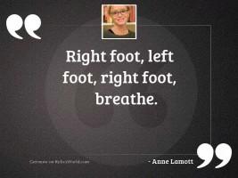 Right foot, left foot, right