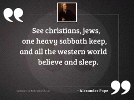 See Christians, Jews, one heavy