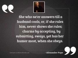 She who ne'er answers