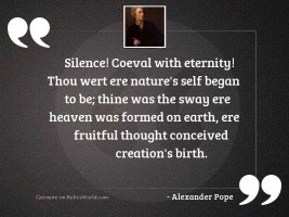 Silence! coeval with eternity! thou