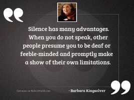 Silence has many advantages. When