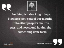 Smoking is a shocking thing