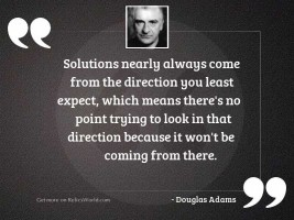 Solutions nearly always come from