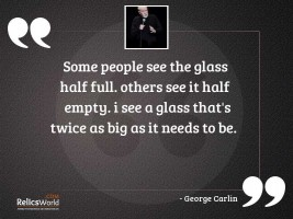 Some people see the glass