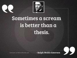 Sometimes a scream is better