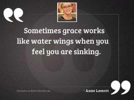 Sometimes grace works like water