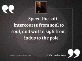 Speed the soft intercourse from