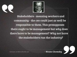 Stakeholders   meaning workers and community