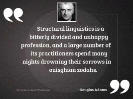 Structural linguistics is a bitterly