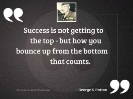 Success is not getting to
