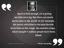 Syria is bad enough, it'