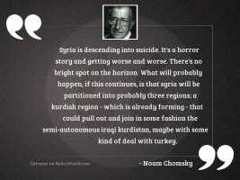 Syria is descending into suicide.