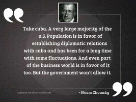 Take Cuba. A very large
