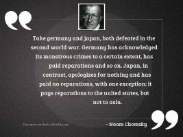 Take Germany and Japan, both