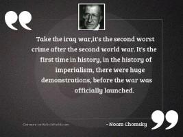 Take the Iraq War,it'