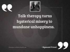 Talk therapy turns hysterical misery