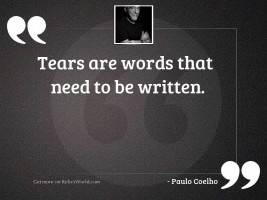 Tears are words that need