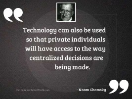 Technology can also be used