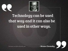 Technology can be used that