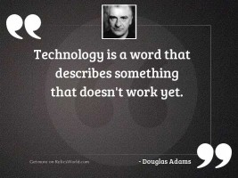 Technology is a word that