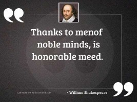 Thanks to menOf noble minds,