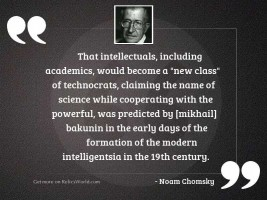 That intellectuals, including academics, would