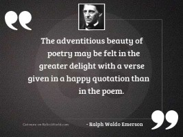 The adventitious beauty of poetry