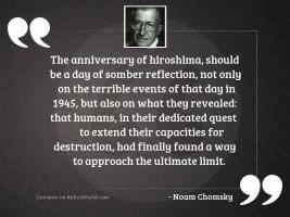 The anniversary of Hiroshima, should