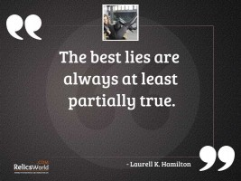 The best lies are always