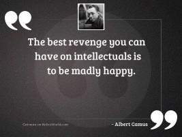 The best revenge you can