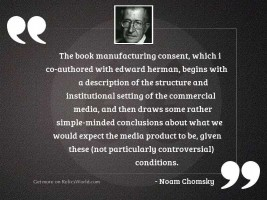The book Manufacturing Consent, which