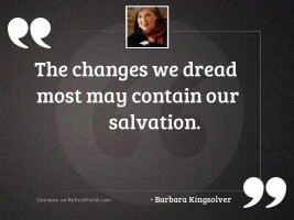 The changes we dread most
