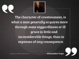 The character of covetousness, is