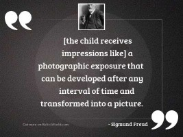the child receives impressions like