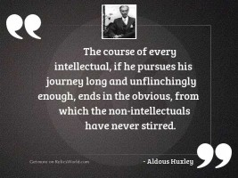The course of every intellectual,