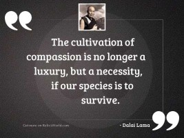 The cultivation of compassion is