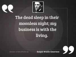 The dead sleep in their