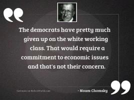 The Democrats have pretty much