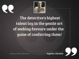 the detective's highest talent