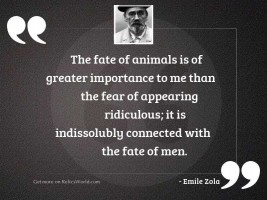 The fate of animals is