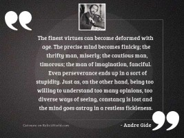 The finest virtues can become