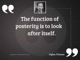 The function of posterity is