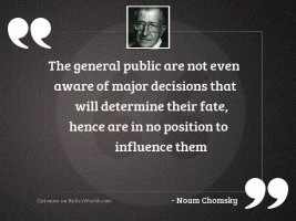 The general public are not