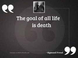The goal of all life